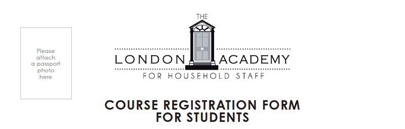 London Academy for Household Staff Training Registration Form - Please click on the link to open the pdf form.